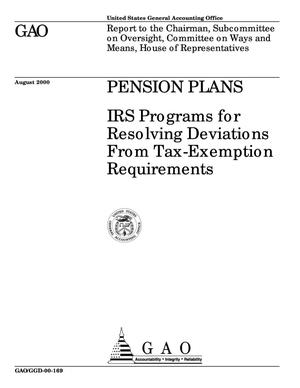 Primary view of object titled 'Pension Plans: IRS Programs for Resolving Deviations From Tax-Exemption Requirements'.