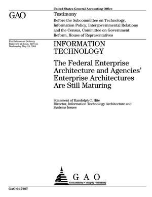 Primary view of object titled 'Information Technology: The Federal Enterprise Architecture and Agencies' Enterprise Architectures Are Still Maturing'.
