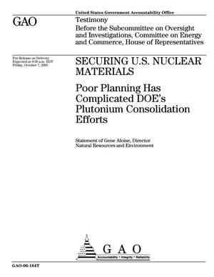 Primary view of object titled 'Securing U.S. Nuclear Materials: Poor Planning Has Complicated DOE's Plutonium Consolidation Efforts'.