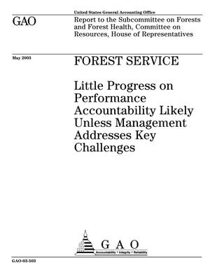Primary view of object titled 'Forest Service: Little Progress on Performance Accountability Likely Unless Management Addresses Key Challenges'.