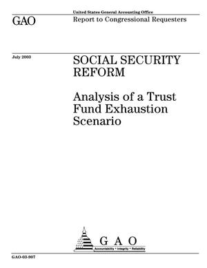 Primary view of object titled 'Social Security Reform: Analysis of a Trust Fund Exhaustion Scenario'.