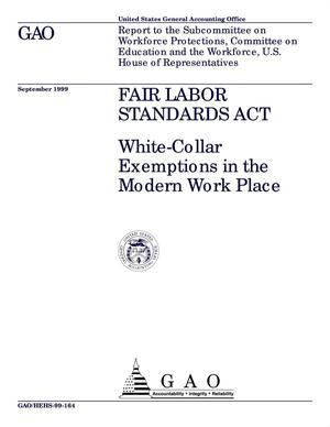 Primary view of object titled 'Fair Labor Standards Act: White-Collar Exemptions in the Modern Work Place'.
