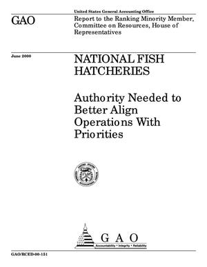 Primary view of object titled 'National Fish Hatcheries: Authority Needed to Better Align Operations With Priorities'.