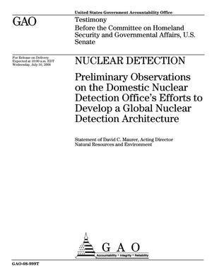 Primary view of object titled 'Nuclear Detection: Preliminary Observations on the Domestic Nuclear Detection Office's Efforts to Develop a Global Nuclear Detection Architecture'.