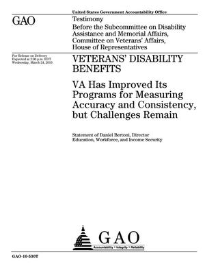 Primary view of object titled 'Veterans' Disability Benefits: VA Has Improved Its Programs for Measuring Accuracy and Consistency, but Challenges Remain'.