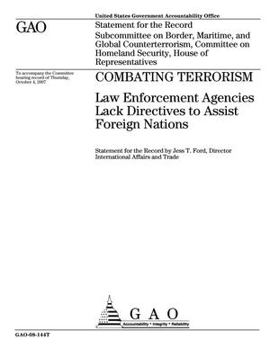 Primary view of object titled 'Combating Terrorism: Law Enforcement Agencies Lack Directives to Assist Foreign Nations'.