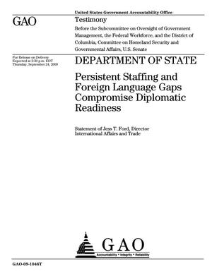 Primary view of object titled 'Department of State: Persistent Staffing and Foreign Language Gaps Compromise Diplomatic Readiness'.