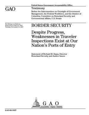 Primary view of object titled 'Border Security: Despite Progress, Weaknesses in Traveler Inspections Exist at Our Nation's Ports of Entry'.