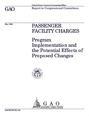 Primary view of object titled 'Passenger Facility Charges: Program Implementation and the Potential Effects of Proposed Changes'.