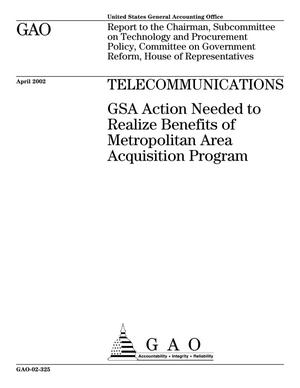 Primary view of object titled 'Telecommunications: GSA Action Needs to Realize Benefits of Metropolitan Area Acquisition Program'.
