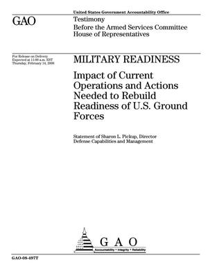 Primary view of object titled 'Military Readiness: Impact of Current Operations and Actions Needed to Rebuild Readiness of U.S. Ground Forces'.