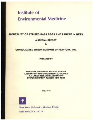 Mortality of Striped Bass Eggs and Larvae in Nets: A Special Report to Consolidated Edison Company of New York, Inc.