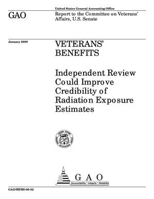 Primary view of object titled 'Veterans' Benefits: Independent Review Could Improve Credibility of Radiation Exposure Estimates'.