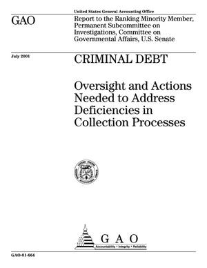 Primary view of object titled 'Criminal Debt: Oversight and Actions Needed to Address Deficiencies in Collection Processes'.