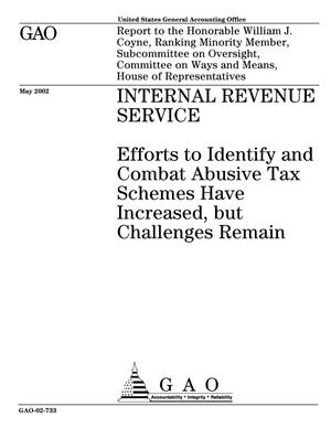 Primary view of object titled 'Internal Revenue Service: Efforts to Identify and Combat Abusive Tax Schemes Have Increased, but Challenges Remain'.