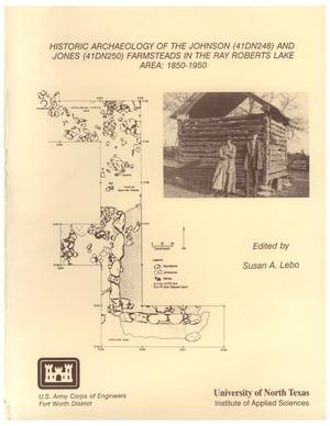 Primary view of object titled 'Historic Archaeology of the Johnson and Jones Farmsteads in the Ray Roberts Lake Area: 1850-1950'.