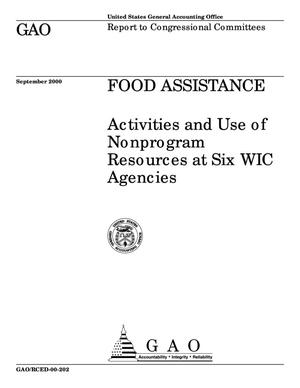 Primary view of object titled 'Food Assistance: Activities and Use of Nonprogram Resources at Six WIC Agencies'.