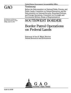 Primary view of object titled 'Southwest Border: Border Patrol Operations on Federal Lands'.