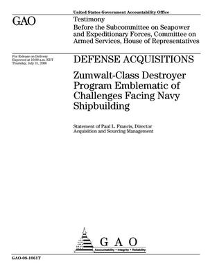 Primary view of object titled 'Defense Acquisitions: Zumwalt-Class Destroyer Program Emblematic of Challenges Facing Navy Shipbuilding'.