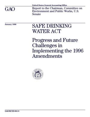 Primary view of object titled 'Safe Drinking Water Act: Progress and Future Challenges in Implementing the 1996 Amendments'.
