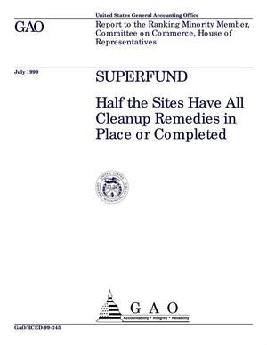 Primary view of object titled 'Superfund: Half the Sites Have All Cleanup Remedies in Place or Completed'.