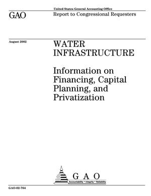 Primary view of object titled 'Water Infrastructure: Information on Financing, Capital Planning, and Privatization'.