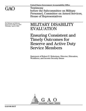 Primary view of object titled 'Military Disability Evaluation: Ensuring Consistent and Timely Outcomes for Reserve and Active Duty Service Members'.