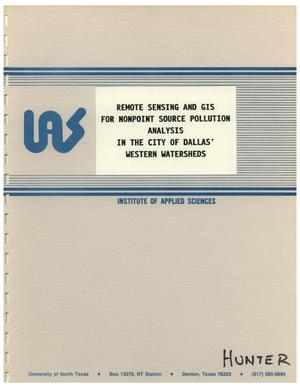 Primary view of object titled 'Remote Sensing and GIS for Nonpoint Source Pollution Analysis in the City of Dallas' Western Watersheds'.
