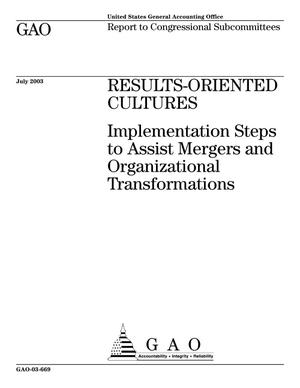 Primary view of object titled 'Results-Oriented Cultures: Implementation Steps to Assist Mergers and Organizational Transformations'.