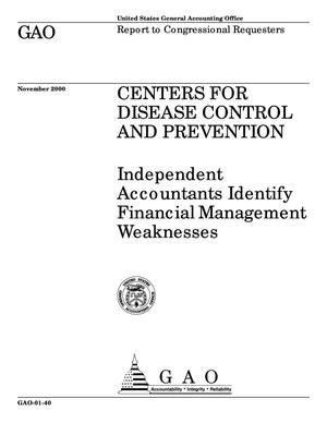 Primary view of object titled 'Centers for Disease Control and Prevention: Independent Accountants Identify Financial Management Weaknesses'.
