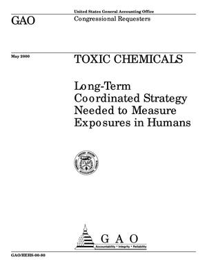 Primary view of object titled 'Toxic Chemicals: Long-Term Coordinated Strategy Needed to Measure Exposures in Humans'.