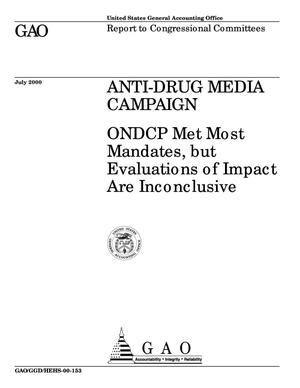 Primary view of object titled 'Anti-Drug Media Campaign: ONDCP Met Most Mandates, but Evaluations of Impact Are Inconclusive'.