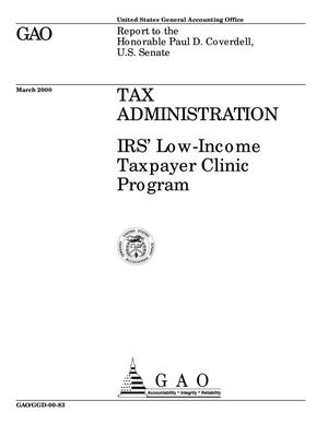 Primary view of object titled 'Tax Administration: IRS' Low-Income Taxpayer Clinic Program'.