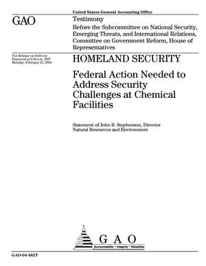 Primary view of object titled 'Homeland Security: Federal Action Needed to Address Security Challenges at Chemical Facilities'.