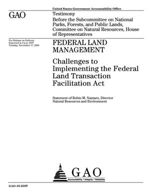 Primary view of object titled 'Federal Land Management: Challenges to Implementing the Federal Land Transaction Facilitation Act'.