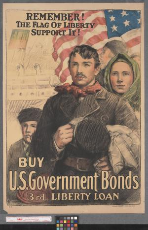 Remember! the flag  of liberty, support it!  : buy U.S. government bonds, 3rd. Liberty Loan.