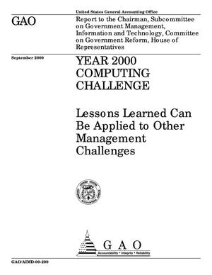 Primary view of object titled 'Year 2000 Computing Challenge: Lessons Learned Can Be Applied to Other Management Challenges'.