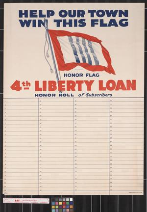 Primary view of object titled 'Help our town win this flag, 4th Liberty Loan honor roll of subscribers'.