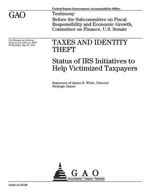 Primary view of object titled 'Taxes and Identity Theft: Status of IRS Initiatives to Help Victimized Taxpayers'.