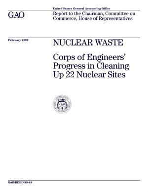Primary view of object titled 'Nuclear Waste: Corps of Engineers' Progress in Cleaning Up 22 Nuclear Sites'.