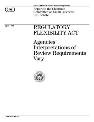 Primary view of object titled 'Regulatory Flexibility Act: Agencies' Interpretations of Review Requirements Vary'.