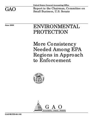 Primary view of object titled 'Environmental Protection: More Consistency Needed Among EPA Regions in Approach to Enforcement'.