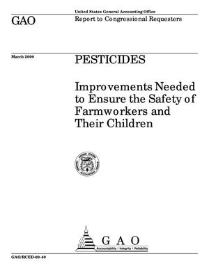Primary view of object titled 'Pesticides: Improvements Needed to Ensure the Safety of Farmworkers and Their Children'.