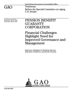 Primary view of object titled 'Pension Benefit Guaranty Corporation: Financial Challenges Highlight Need for Improved Governance and Management'.