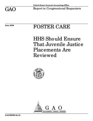 Primary view of object titled 'Foster Care: HHS Should Ensure That Juvenile Justice Placements Are Reviewed'.