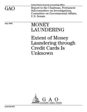 Primary view of object titled 'Money Laundering: Extent of Money Laundering through Credit Cards Is Unknown'.