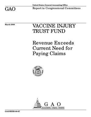 Primary view of object titled 'Vaccine Injury Trust Fund: Revenue Exceeds Current Need for Paying Claims'.