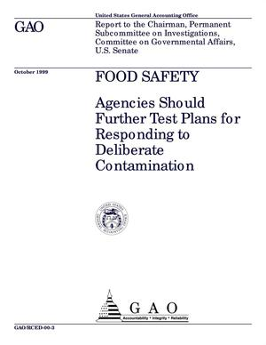 Primary view of object titled 'Food Safety: Agencies Should Further Test Plans for Responding to Deliberate Contamination'.