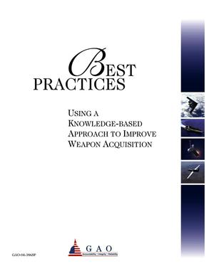 Primary view of object titled 'Best Practices: Using A Knowledge-Based Approach To Improve Weapon Acquisition'.