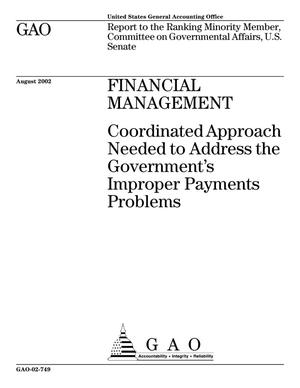 Primary view of object titled 'Financial Management: Coordinated Approach Needed to Address the Government's Improper Payments Problems'.